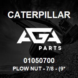 01050700 Caterpillar PLOW NUT - 7/8 - (9*3/4 UNC HEX) | AGA Parts