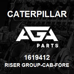 1619412 Caterpillar RISER GROUP-CAB-FORESTRY | AGA Parts