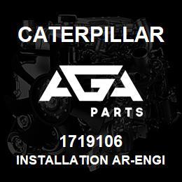 1719106 Caterpillar INSTALLATION AR-ENGINE | AGA Parts