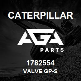 1782554 Caterpillar VALVE GP-S | AGA Parts