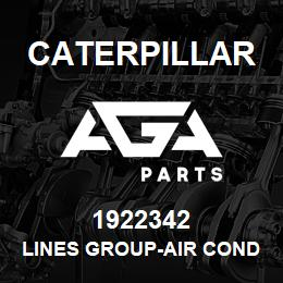 1922342 Caterpillar LINES GROUP-AIR CONDITIONER | AGA Parts