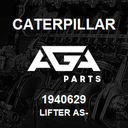 1940629 Caterpillar LIFTER AS- | AGA Parts
