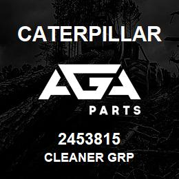2453815 Caterpillar CLEANER GRP | AGA Parts