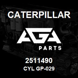 2511490 Caterpillar CYL GP-029 | AGA Parts