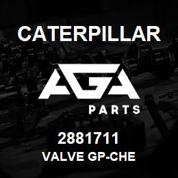2881711 Caterpillar VALVE GP-CHE | AGA Parts