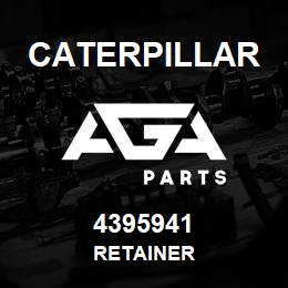 4395941 Caterpillar RETAINER | AGA Parts