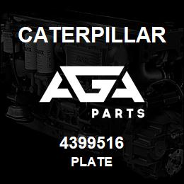 4399516 Caterpillar PLATE | AGA Parts
