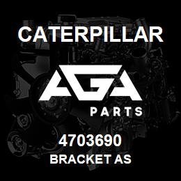 4703690 Caterpillar BRACKET AS | AGA Parts