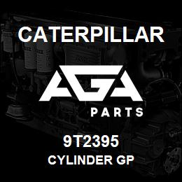 9T2395 Caterpillar CYLINDER GP | AGA Parts