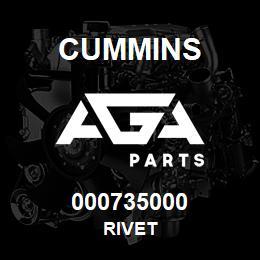 000735000 Cummins RIVET   AGA Parts