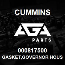 000817500 Cummins GASKET,GOVERNOR HOUSING | AGA Parts