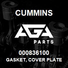 000836100 Cummins GASKET, COVER PLATE | AGA Parts