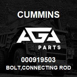 000919503 Cummins BOLT,CONNECTING ROD | AGA Parts