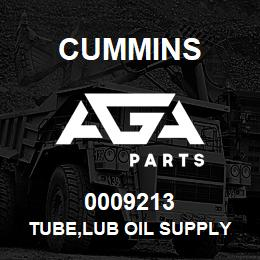 0009213 Cummins TUBE,LUB OIL SUPPLY | AGA Parts