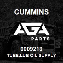 0009213 Cummins TUBE,LUB OIL SUPPLY   AGA Parts
