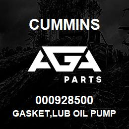 000928500 Cummins GASKET,LUB OIL PUMP | AGA Parts