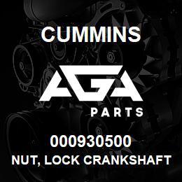 000930500 Cummins NUT, LOCK CRANKSHAFT | AGA Parts