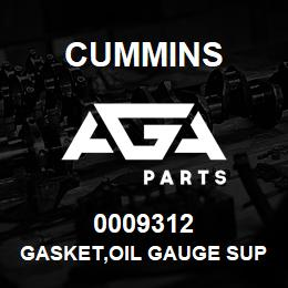 0009312 Cummins GASKET,OIL GAUGE SUPPORT | AGA Parts