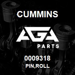 0009318 Cummins PIN,ROLL | AGA Parts