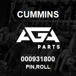 000931800 Cummins PIN,ROLL | AGA Parts