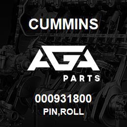 000931800 Cummins PIN,ROLL | AGA Parts