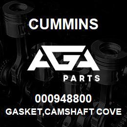 000948800 Cummins GASKET,CAMSHAFT COVER | AGA Parts