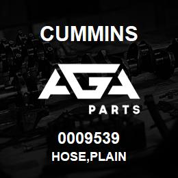 0009539 Cummins HOSE,PLAIN | AGA Parts