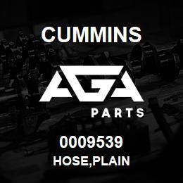 0009539 Cummins HOSE,PLAIN | AGA Parts