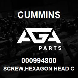 000994800 Cummins SCREW,HEXAGON HEAD CAP | AGA Parts