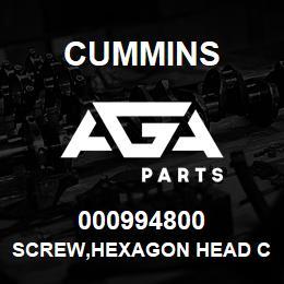 000994800 Cummins SCREW,HEXAGON HEAD CAP | AGA Parts