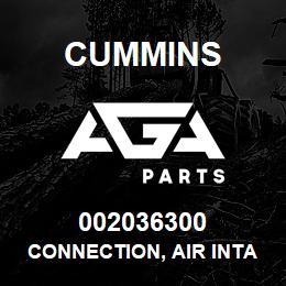 002036300 Cummins CONNECTION, AIR INTAKE | AGA Parts