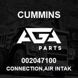 002047100 Cummins CONNECTION,AIR INTAKE | AGA Parts