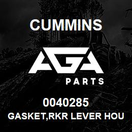 0040285 Cummins GASKET,RKR LEVER HOUSING | AGA Parts
