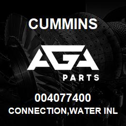 004077400 Cummins CONNECTION,WATER INLET | AGA Parts