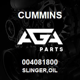 004081800 Cummins SLINGER,OIL | AGA Parts