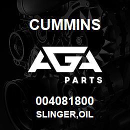 004081800 Cummins SLINGER,OIL   AGA Parts