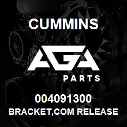 004091300 Cummins BRACKET,COM RELEASE | AGA Parts