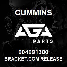 004091300 Cummins BRACKET,COM RELEASE | AGA Parts