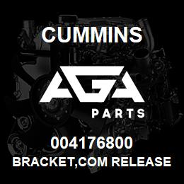 004176800 Cummins BRACKET,COM RELEASE | AGA Parts