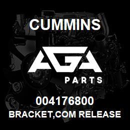 004176800 Cummins BRACKET,COM RELEASE | AGA Parts