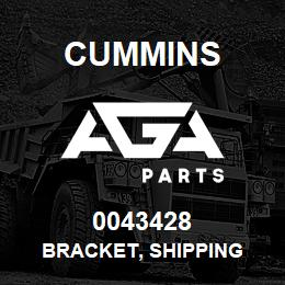 0043428 Cummins BRACKET, SHIPPING | AGA Parts