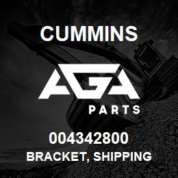 004342800 Cummins BRACKET, SHIPPING | AGA Parts