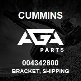 004342800 Cummins BRACKET, SHIPPING | AGA Parts