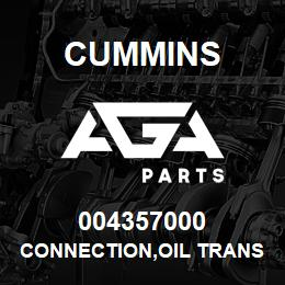 004357000 Cummins CONNECTION,OIL TRANSFER | AGA Parts