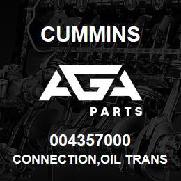 004357000 Cummins CONNECTION,OIL TRANSFER | AGA Parts