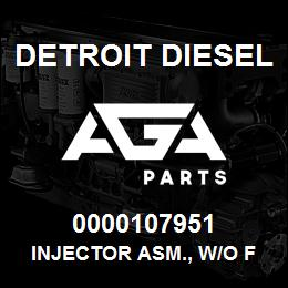 0000107951 Detroit Diesel Injector Asm., w/o Filter | AGA Parts