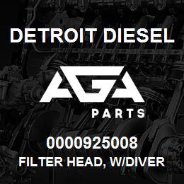 0000925008 Detroit Diesel Filter Head, w/Diverter | AGA Parts