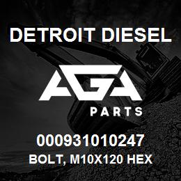 000931010247 Detroit Diesel Bolt, M10x120 Hex   AGA Parts