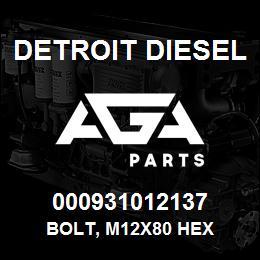 000931012137 Detroit Diesel Bolt, M12x80 Hex | AGA Parts
