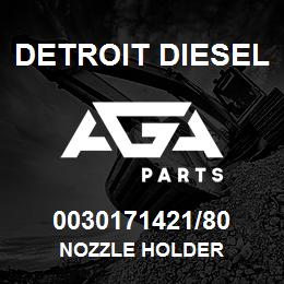 0030171421/80 Detroit Diesel Nozzle Holder | AGA Parts